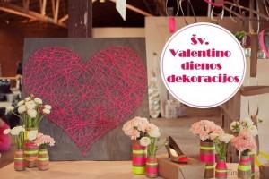 Kaip pasidaryti Valentino dienos dekoracijas